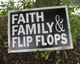 Faith Family & Flip Flops, Summer Sign, Beach Sign, Pool Sign, Cottage Sign, Faith Sign, Lake Sign, Flip Flop Sign, Family Sign