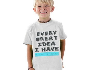 Every Great Idea I Have Gets me in Trouble funny kids shirt of baby bodysuit
