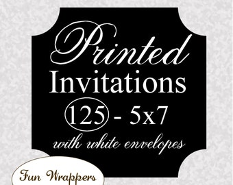 Invitation PRINTING - Quantity 125 5x7 invitations with envelopes