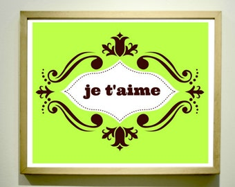I LOVE YOU Print / French Decor / Je T'Aime Print / Lime Green / Inspirational Print / French Quote / 8 x 10 Prints