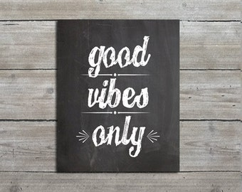 Good Vibes Only, PRINTABLE 8x10 Chalkboard Print, Inspirational Art, Wall Art, Downloadable Art