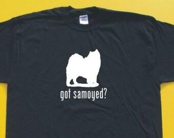 Got Samoyed?  Short Sleeve T-Shirt. w/FREE matching sticker!