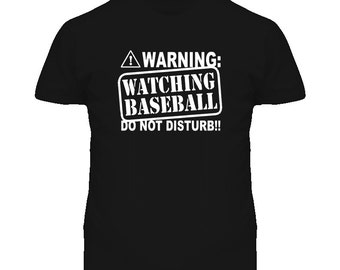 Warning Watching Baseball Do Not Disturb T Shirt
