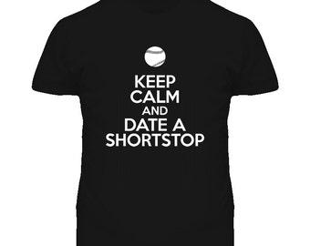 Keep Calm And Date A Shortstop Baseball T Shirt