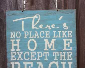 beach sign, beach home decor, beach house decor, beach house decoration, beach house sign, There's no place like home except the beach, 134