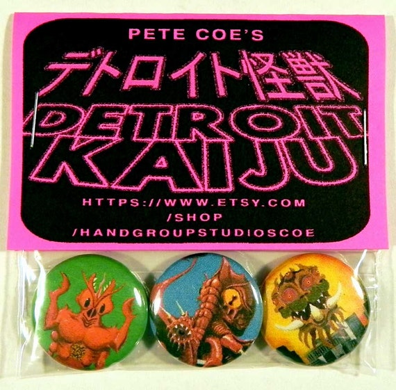 "Pete Coe's Detroit Kaiju 1"" Pinback Button Set of 3 Monsters: Irradiated Squid (Oegopsor), Crustacean (Brachyura), Atomic Terror (Beldurzor)"