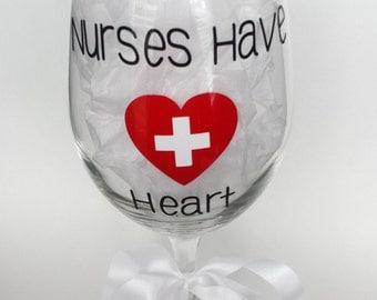 Nurse Wine Glass, Nurses Have Heart, Custom Nurse Glass