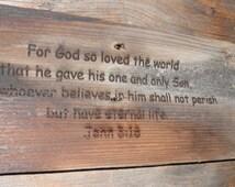 John 3:16 etched on a 100 year old barn cedar shingle.