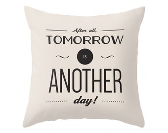 After all tomorrow is another day. Gone with the wind quote. beige cushion beige throw pillow motivational quote inspiring quote typography