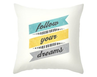 Follow your dreams cushion cover teal and yellow motivational throw pillow motivational home decor motivational cushion inspiring pillow