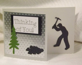 Coal Miner:  Thinking of You!   Homemade Cards