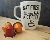 "Mug ""But first let me take a coffee"""