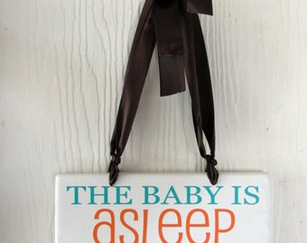 The Baby Is Asleep...Sign