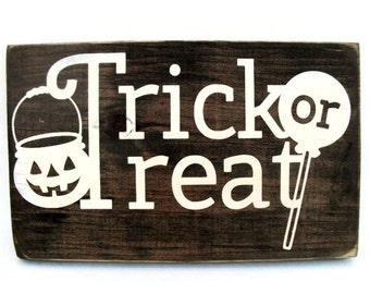 Halloween Sign Rustic Wood Wall Decoration - Trick or Treat (#1196)
