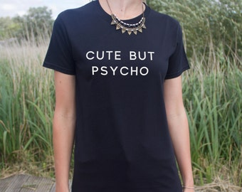 Cute But Psycho T-shirt Top Blogger Hipster Grunge