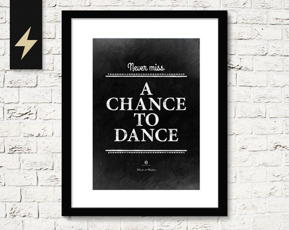 Never Miss A Chance Lo Sabes: Dance Quote. Never Miss A Chance To Dance. Inspirational
