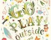 Go Play Outside Art Print  | Watercolor Quote | Inspirational Print | Lettering | Outdoorsy | Katie Daisy | Wall art | 8x10 | 11x14