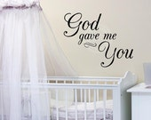 God Gave Me You Customizable Wall Decal vinyl lettering saying quote sticker