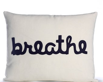 "Throw Pillow, Decorative pillow, ""Breathe"" pillow, 14X18 inch"