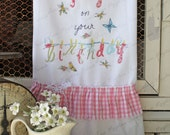 """Flour Sack Kitchen Towel... Farmhouse Cottage Chic Country Style Ruffle """"Much Joy on your Birthday"""""""