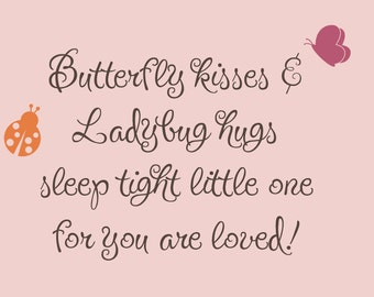 Butterfly Kisses & Ladybug Hugs Vinyl Wall Decal - Children Decal - Girl Nursery Decal