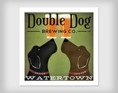 Personalize Customizable - Double Dog Beer Brewing Company  print 8x8 up to 32x32 inches SIGNED
