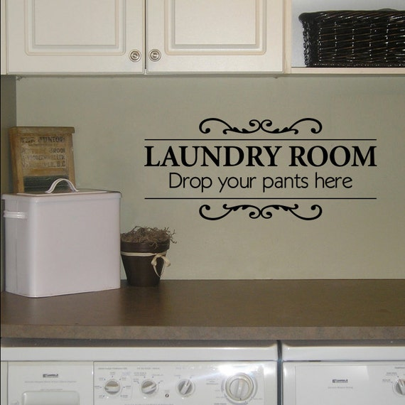 Https Www Etsy Com Listing 180453864 Laundry Room Wall Decal Drop Your Pants