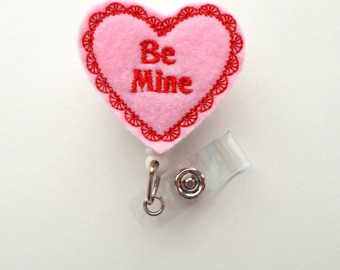 Be Mine Heart - Name Badge Holder - Cute Badge Reel - Nurse Badge Holder - Nursing Badge Clip - Teacher Badge Reel - Valentine Badge