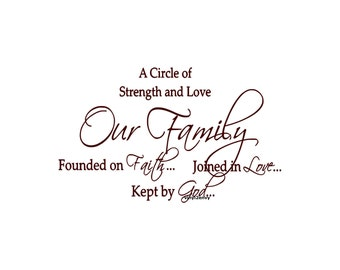 A Circle Of Strength Love Our Family Founded on Faith Joined in Love Kept by God - Wall Decal - Vinyl Wall Decals, Wall Decor, Wall Quote