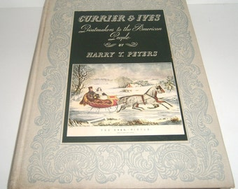 Currier & Ives Printmakers to the American People by Harry T Peters 1942 Special Edition Illustrated