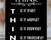 BEFORE You SPEAK - THINK - is it true? Is it helpful? Is it inspiring?family home wood decor, play room, classroom sign with vinyl lettering