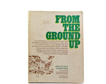 1976 From The Ground Up Cole And Wing Green Home Design Vintage Building Book Build Your Own Home Sustainable Materials
