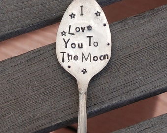 I LOVE You To THE Moon hand stamped SPOON Silver Plate Garden Marker