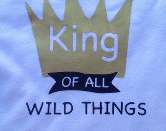 King of All Wild Things Short Sleeve Onesie/T-shirt Inspired by Where the Wild Things Are