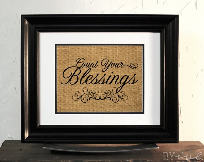 Count your blessings, Home and Family Burlap Sign, Perfect Gift.
