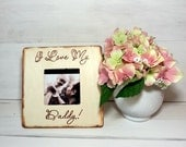 Personalized Picture Frame, I Love My Daddy, Rustic Picture Frame, Photo Frame, Persoanlized Gift