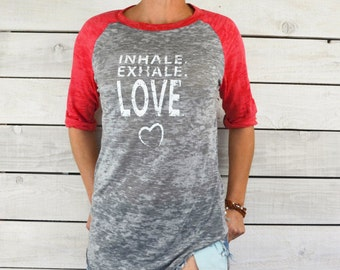 Inhale. Exhale. Love.  w/ Heart  -    Red and Grey  Super Soft  Burnout Baseball Tee