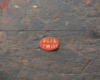 antique pap's twist tobacco tin tag advertising destash tobacco tag