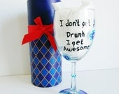 funny wine glass hand painted wine glass with decorative box... I don't get drunk i get awesome