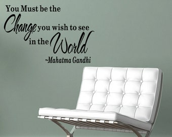Wall Quotes Be the Change You Wish to See in the World Vinyl Wall Decal Quote Removable Wall Sticker Home Decor (B79)