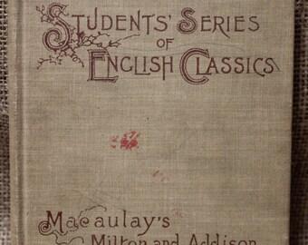 The Students' Series of English Classics Macaulay's Essays on Milton and Addison 1893