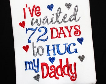 I've Waited Custom Days or Months to HUG my Daddy-Welcome home from Deployment or TDY Custom Shirt or Bodysuit Military-You Pick the Colors