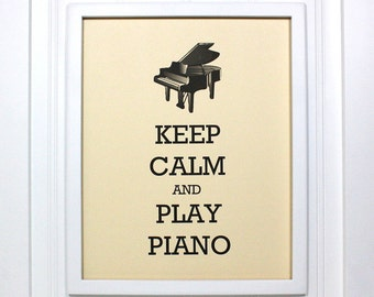 Piano Poster - 8 x 10 Art Print - Keep Calm and Play Piano - Shown in French Vanilla - Buy 2 Posters, Get a 3rd Free