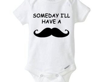 Someday I'll Grow A Mustache Funny Baby Bodysuit