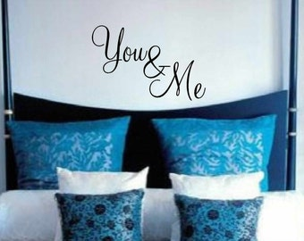 You & Me wall decal - vinyl wall quote - wall vinyls decals art - bedroom wall decal - You and Me Wall decor