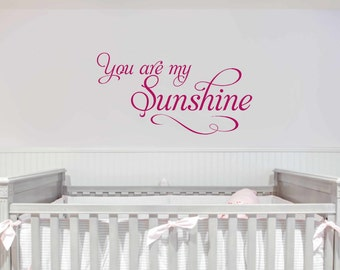 You are my Sunshine wall decal - Childrens Decor Vinyl Lettering -  Childrens Wall Decal - Vinyl Decal - Vinyl Wall Art- girl bedroom