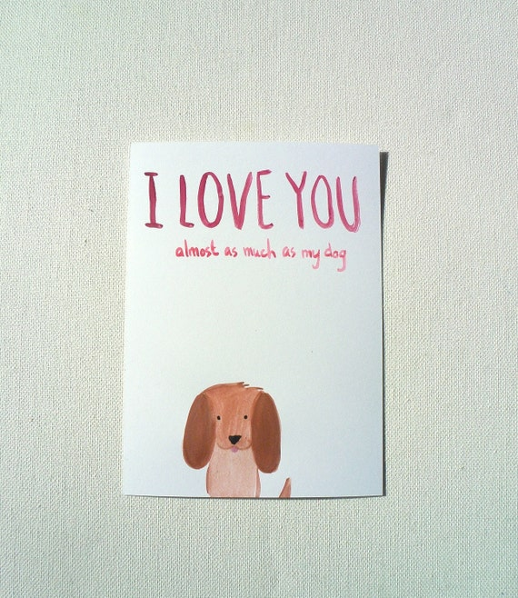 I Love You Postcard, I love you almost as much as my dog, Original Watercolor Postcard, Funny Mean Card, Dachshund Illustration, Dog Lover
