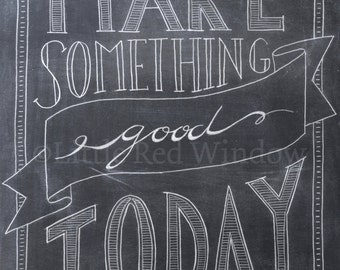 Make Something Good Today Typography Chalkboard Printable Print  -- INSTANT DOWNLOAD -- 8 x 10 --Craft Room Art Print