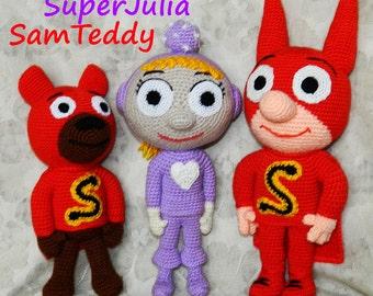 Crochet Patterns. Superhero SamSam and his friends SuperJulia and SamTeddy