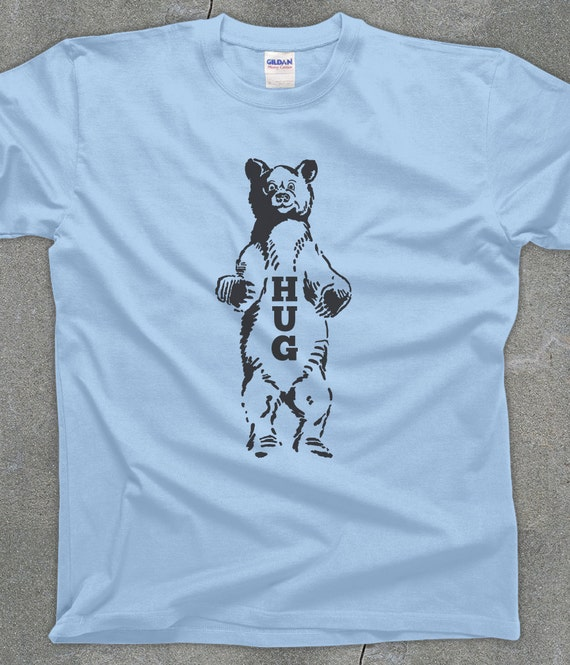Bear Hug funny tshirt humorous unisex men's women's graphic tee - You Choose Color